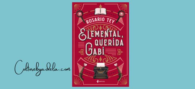 Elemental, querida Gabi, de Rosario Tey