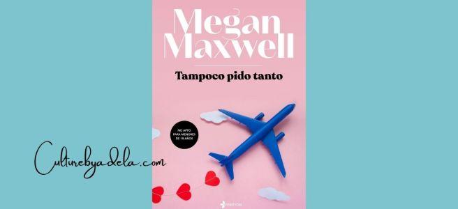 Portada de Tampoco pido tanto, de Megan Maxwell
