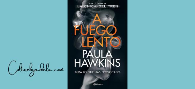A fuego lento, de Paula Hawkins