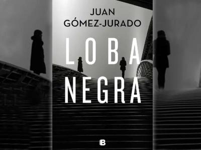 Loba Negra, de Juan Gómez-Jurado